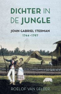 Dichter in de jungle, John Gabriel Stedman 1744-1797